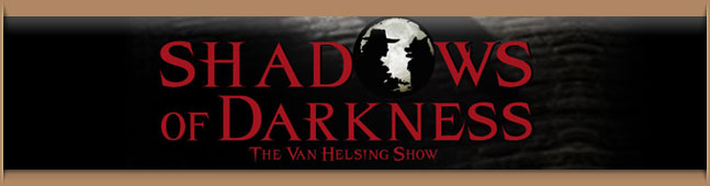 Shadows of Darkness - The Van Helsing Show